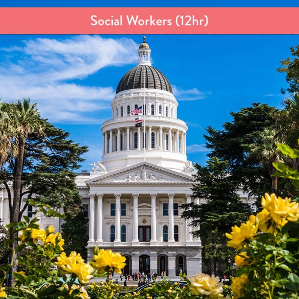 California Laws & Ethics for Social Workers (12 hrs - Req'd if failed L/E exam)