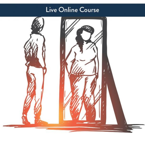 Body Image & Self-Esteem - Live Online (3hr CE)