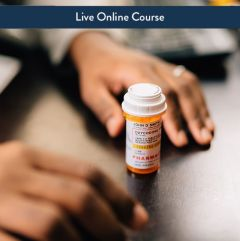 Opioid Abuse, Addiction and Treatment - Live Online (6hr CE)